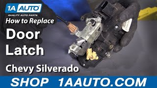 How to Replace Door Latch Chevy Silverado 07-09