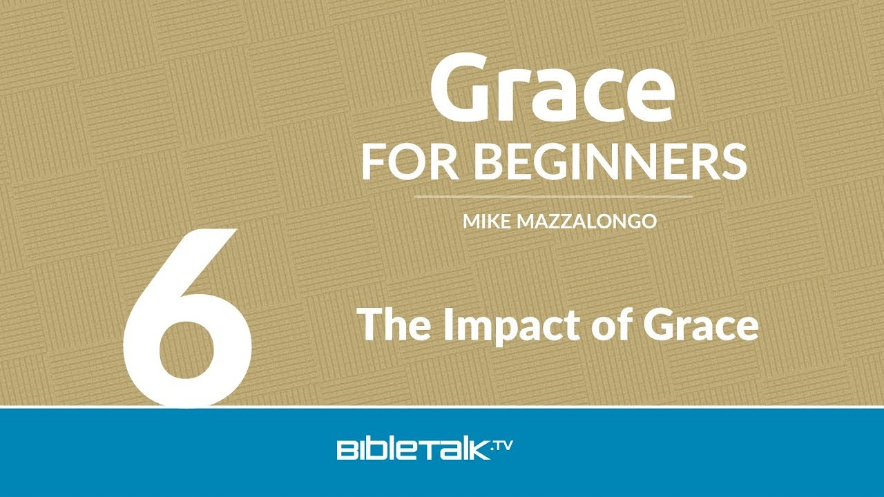 6. The Impact of Grace