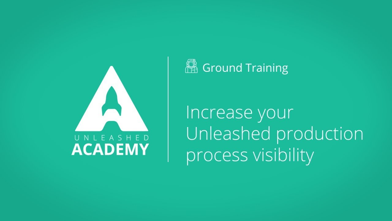 Increase your Unleashed production process visibility YouTube thumbnail image