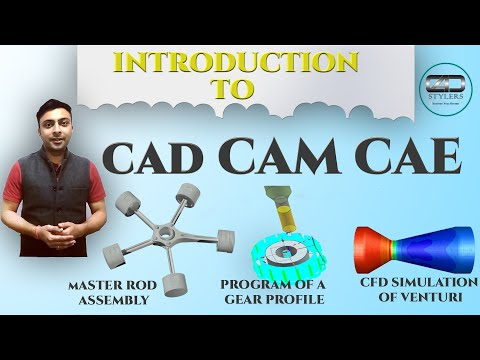 CAD-CAM-CAE INTRODUCTION || USEFUL TECHNOLOGIES MUST KNOW TO EVERY MECHANICAL ENGINEER [CAD STYLERS]