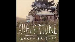 Angus Stone - Broken Brights.