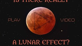 Does the MOON affect us? Is there a Lunar Effect?