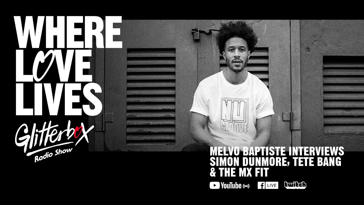 Melvo Baptiste - Live @ Where Love Lives x Glitterbox Radio Show 2021