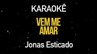 Vem Me Amar   Jonas Esticado (Karaokê Version)