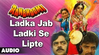 Ranbhoomi : Ladka Jab Ladki Se Lipte Full Audio Song