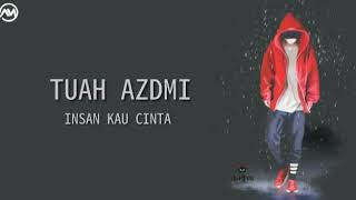 Lagu Terbaru   TUAH ADZMI   INSAN KAU CINTA + Lirik