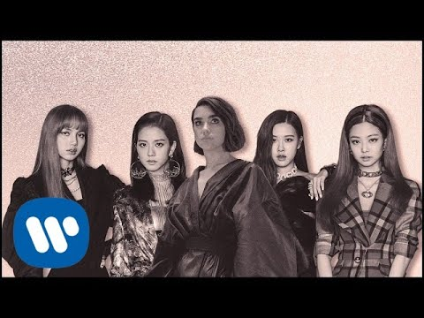 Dua Lipa & Blackpink — Kiss and Make Up
