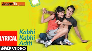 Lyrical: Kabhi Kabhi Aditi Zindagi | Jaane Tu Ya Jaane Na | A.R. Rahman | Rashid Ali - Download this Video in MP3, M4A, WEBM, MP4, 3GP