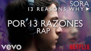 SoRa - Por 13 razones Rap (Video oficial 2017) // 13 reasons why rap song (Hannah x Clay