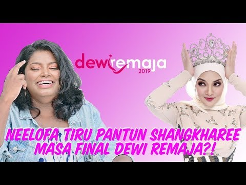 Neelofa Tiru Pantun Shangkharee Masa Final Dewi Remaja?! | Throwback