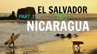 The Journey | Part 4 | Journey from Hell | El Tunco to Leon, Nicaragua
