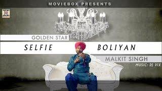 Selfie Boliyan  Malkit Singh