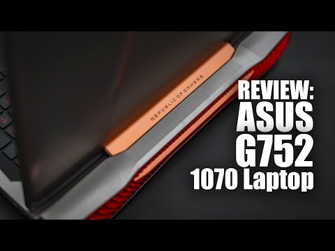 Review: ASUS G752VS OC Edition GTX 1070 Laptop