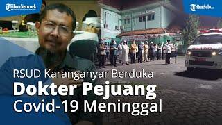 RSUD Karanganyar Berduka, Dokter Sutiyono Wafat, Sempat Berjuang Seminggu untuk Sembuh dari Covid-19