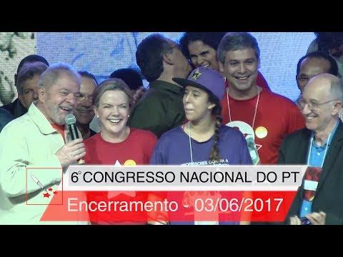 6° Congresso Nacional do PT   Encerramento