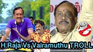 H.Raja Vs Vairamuthu Marana Troll | H.Raja Video Memes | Just For Fun | Cinewood Green |