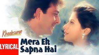 Mera Ek Sapna Hai Lyrical Video | Khoobsurat | Sanjay Dutt