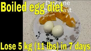 How to lose weight fast 5kg (11lbs) in 7 days without exercise Boiled egg diet
