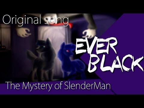 EVERbLACK - The Mystery of Slender Man (Original song) [single]
