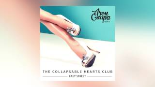 The Collapsable Hearts Club - Easy Street (AronChupa Remix) [Cover Art] [Ultra Music]