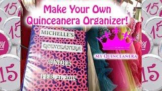 DIY Quinceanera Organizer/Planner!
