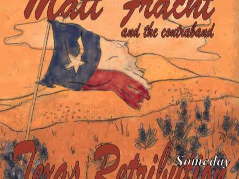 Someday - Matt Fracht & the Contraband (Texas Retribution)