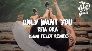Rita Ora   Only Want You (Sam Feldt Remix)
