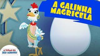 A Turma do Seu Lobato - A Galinha Magricela (Música Infantil)