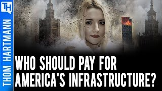 Why YOU Will Pay for America's Infrastructure (w/ Charles Sauer)