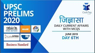 Day 6 | June 2019 | Daily Current Affairs | IAS Prelims 2020
