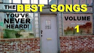 THE BEST SONGS YOU'VE NEVER HEARD! (Volume 1)