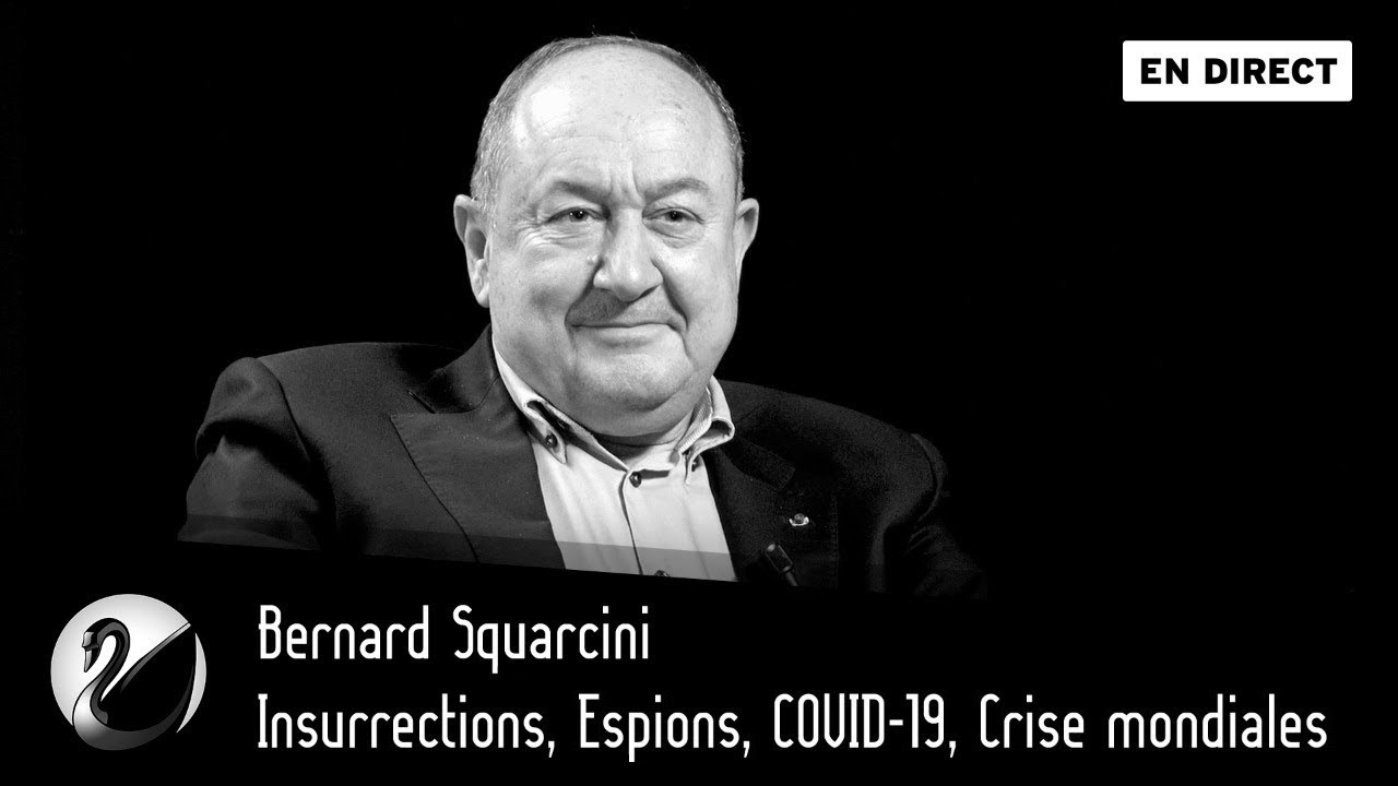 Bernard Squarcini: Insurrections, Espions, COVID-19, Crise mondiales.
