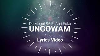 De Mogul SA Ft. Ami Faku   Ungowam