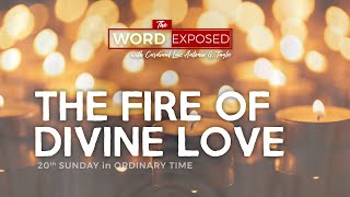 The Word Exposed   THE FIRE OF DIVINE LOVE (August 18, 2019 Episode)