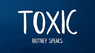 Britney Spears - Toxic (Lyrics)