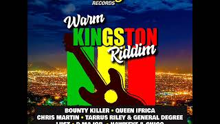 Warm Kingston Riddim Mix (Full) feat. Tarrus Riley Chris Martin Queen Ifrica (January 2019)