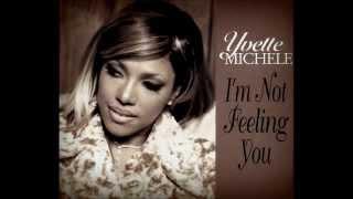 Yvette Michele - I'm Not Feeling You (1997)