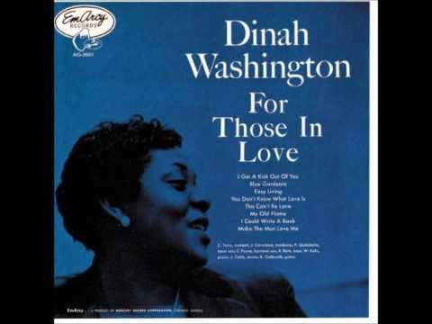You Don't Know What Love Is (1955) (Song) by Dinah Washington
