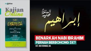 Benarkah Nabi Ibrahim Pernah Berbohong 3 Kali?