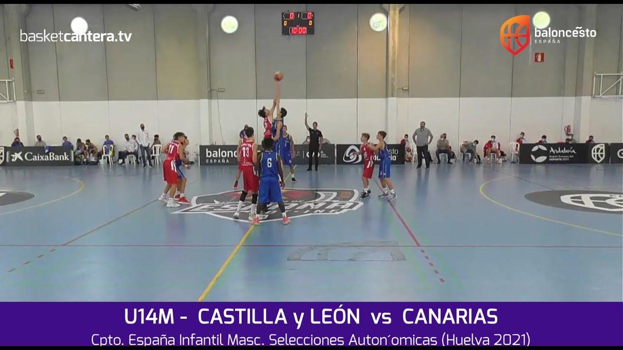 U14M - CASTILLA y LEÓN  vs CANARIAS.- Cpto. España Infantil Masc. Selecciones Autonómicas 2021