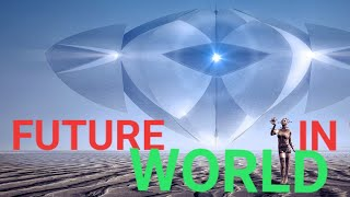 FUTURE SCIENCE AND TECHNOLOGY IN THE WORLD. LATEST VIDEOS OF THE FUTURE TECHNOLOGY AND SCIENCE.