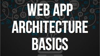 Web Architecture Basics