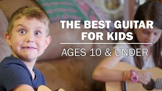 The Best Guitar For Kids Ages 10 & Under