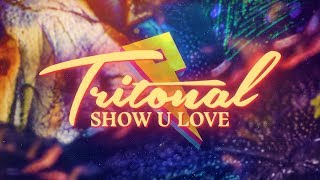 Tritonal - Show U Love [Lyric Video] ft. Shanahan - YouTube