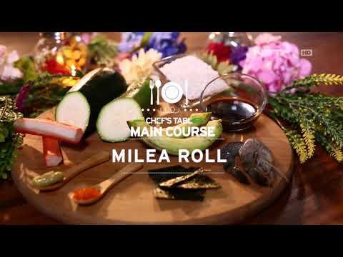 Chef's Table - Milea Roll