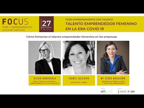 Foro Emprendimiento con talento - Sesión Cómo Fomentar el talento emprendedor femenino[;;;][;;;]