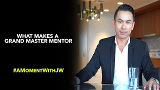 A Moment With JW | What Makes A Grand Master Mentor