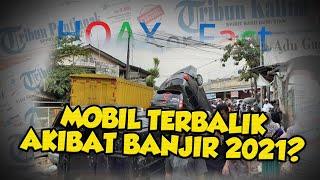 Beredar Video Mobil Terbalik Akibat Banjir di Bekasi Tahun 2021, Ini Faktanya