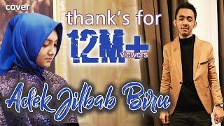 ADIK BERJILBAB BIRU - JIHAN AUDY Feat WANDRA (Cover)