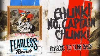 Chunk! No, Captain Chunk! -Reasons To Turn Back (Track 9)